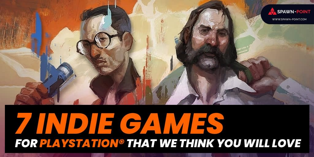 7 Indie Games For PlayStation® That We Think You Will Love- Header
