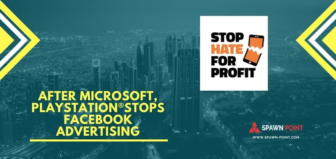 Playstation stop advertising on facebook after #stophateforprofit campaign