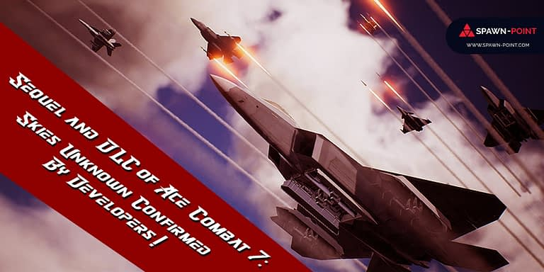 Sequel and DLC of Ace Combat 7 Skies Unknown Confirmed By Developers - Header (1)