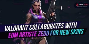 Valorant Collaborates With EDM Artiste Zedd For New Skins- Header
