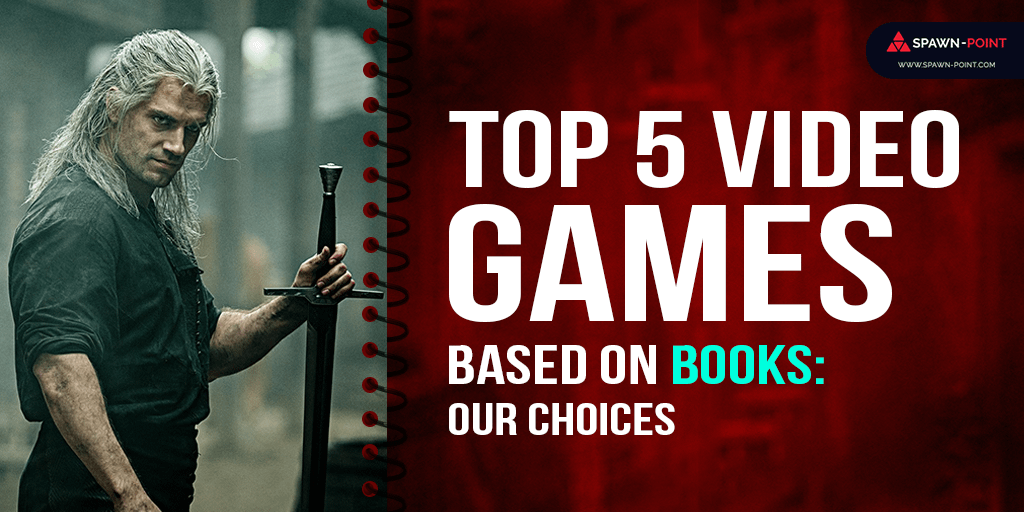 Top 5 Video Games Based On Books: Our Choices- Header