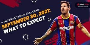 eFootball 2022 Finally Kicks Off On September 30, 2021 What to Expect- Header