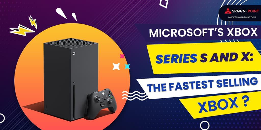 Microsoft's Xbox Series S and X The Fastest Selling Xbox - Header