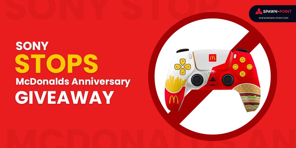 Sony Stops McDonalds Anniversary Giveaway - Header
