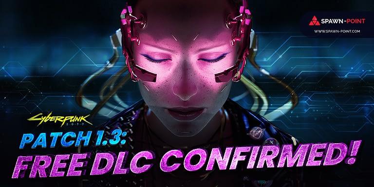 Cycberpunk 2077 Patch 1.3: Free DLC Confirmed!- Header