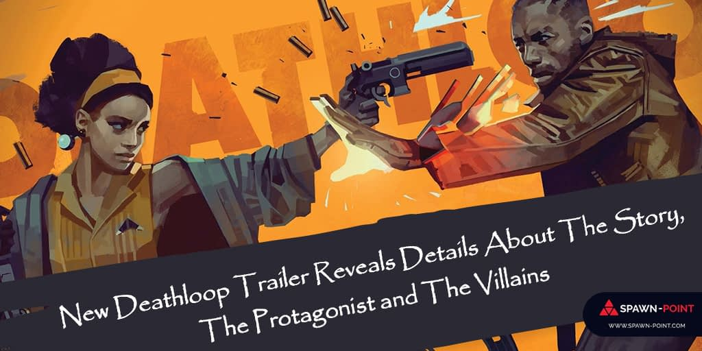 New Deathloop Trailer Reveals Details About The Story, The Protagonist and The Villains- Header