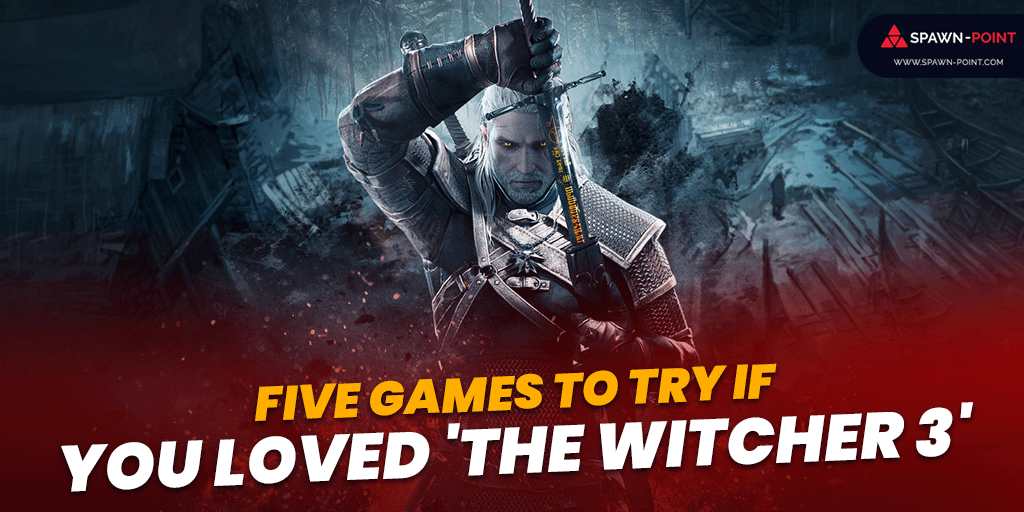 Five Games to Try If You Loved 'The Witcher 3'- Header