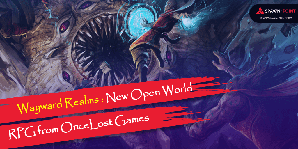 Wayward Realms: New Open World RPG from OnceLost Games- Header