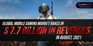 Global Mobile Gaming Market Rakes In $ 7.7 Billion In Revenues In August, 2021- Header