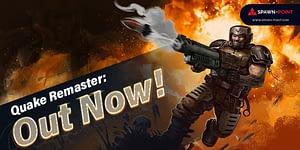 Quake Remaster: Out Now!- Header