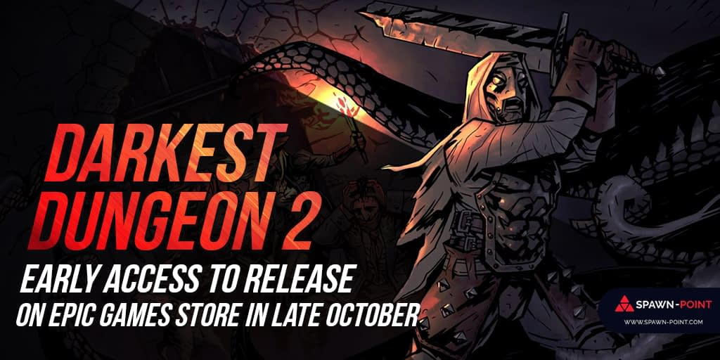 Darkest Dungeon 2 Early Access To Release On Epic Games Store In Late October- Header