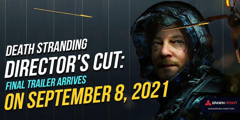 Death Stranding Director's Cut Final Trailer Arrives On September 8, 2021- Header