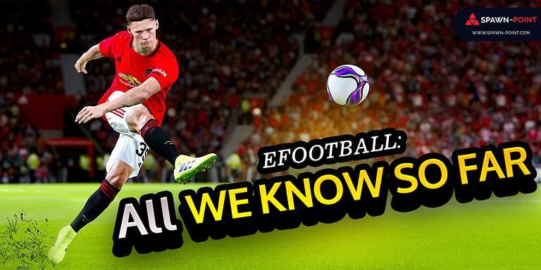 eFootball: All We Know So Far- Header