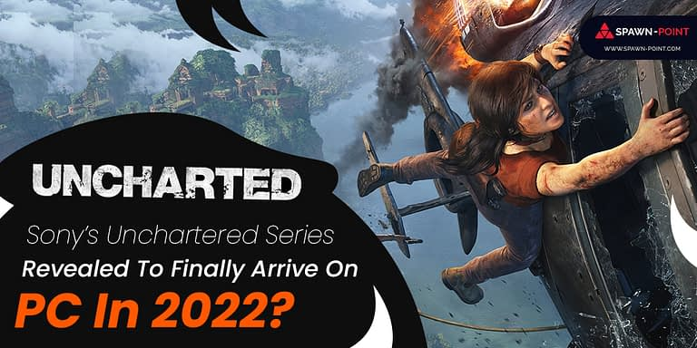 Sony's Unchartered Series Revealed To Finally Arrive On PC In 2022- Header