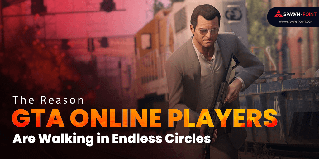 The Reason GTA Online Players Are Walking in Endless Circles-Header