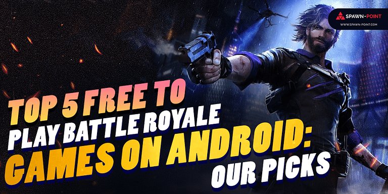 Top 5 Free To Play Battle Royale Games On Android Our Picks- Header