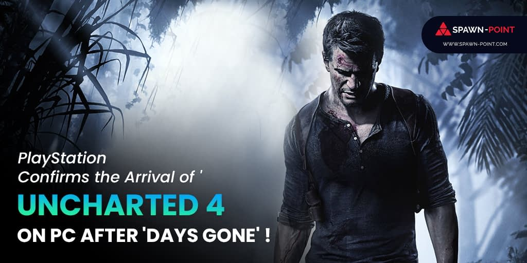 PlayStation Confirms the Arrival of 'Uncharted 4' on PC After 'Days Gone' - Header