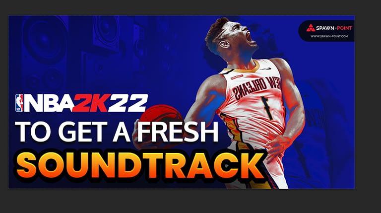 NBA 2K22 to Get a Fresh Soundtrack- Header